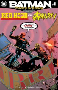 Batman: Prelude to the Wedding – Red Hood vs. Anarky #1