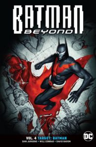 Batman Beyond Vol. 4: Target: Batman