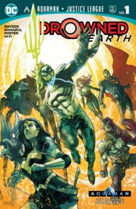Aquaman / Justice League: Drowned Earth #1